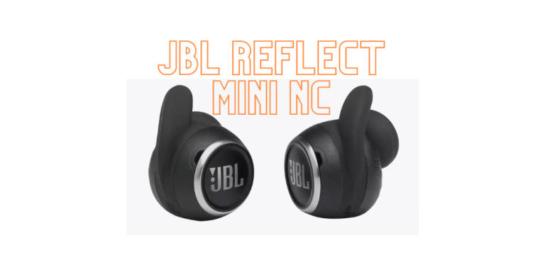 JBL Reflect Mini NC TWS Review : Justify the price?