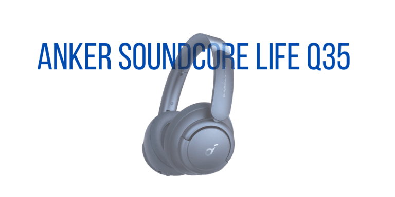 Anker SoundCore Life Q35 Review