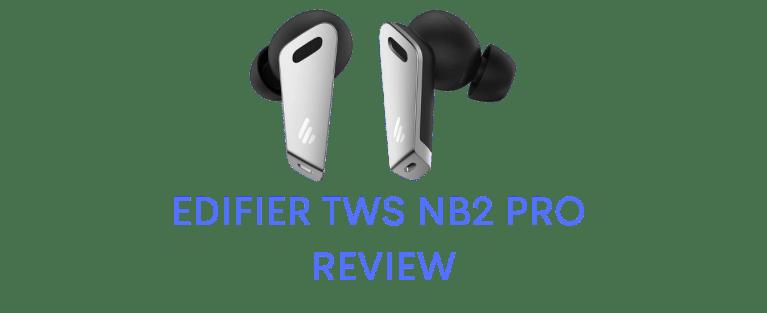 Edifier TWS NB2 Pro Review : vs NB2?