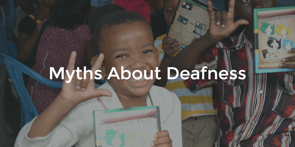 Myths About Deafness and Hearing Impairment