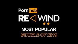 Pornhub Rewind 2019 - Top Verified Models of fucking Year