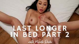 How to Last Longer in Bed with Nicole Doshi Part Two