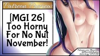 MGI: Too Horny For No Nut November