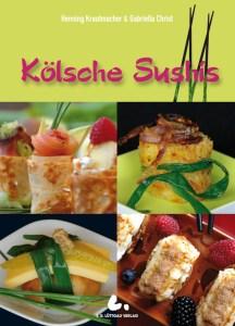 """Spannende Rezepte von vegetarisch über Fleisch- und Fisch-Gerichte bis zu Süßspeisen findet man in """"Kösche Sushis""""."""