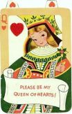 """Please be my Queen of Hearts"""
