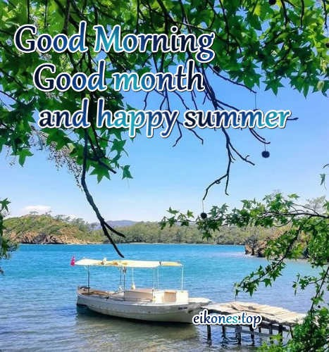 Pictures for Good Morning, Good Month and Good Summer