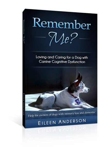 Book: Remember Me? Loving and Caring for a Dog with Canine Cognitive Dysfunction