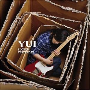 YUI – I Loved Yesterday