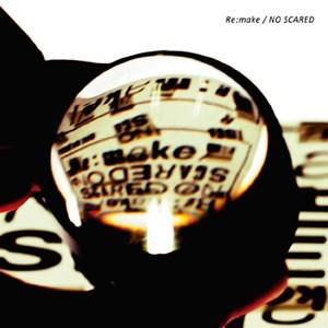ONE OK ROCK – Re:make / NO SCARED [Single]