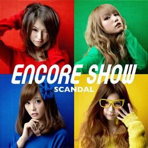 SCANDAL – ENCORE SHOW [Album]