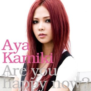 Aya Kamiki - Are you happy now? [Album]