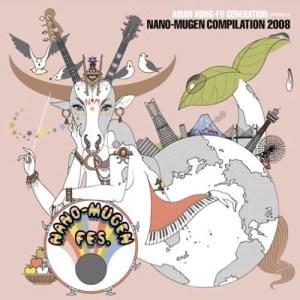 ASIAN KUNG-FU GENERATION - ASIAN KUNG-FU GENERATION presents NANO-MUGEN COMPILATION 2008