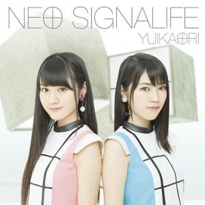 Yuikaori – NEO SIGNALIFE [Single]