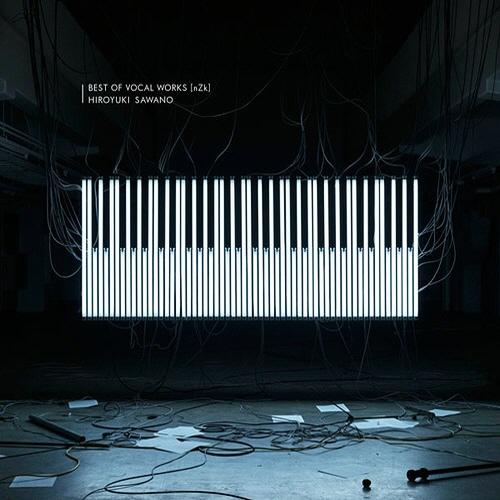 SawanoHiroyukinZk  BEST OF VOCAL WORKS nZk Album