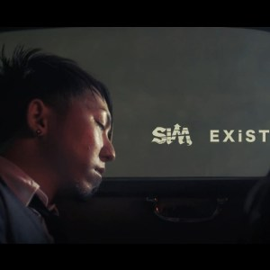 Download SiM - EXiSTENCE [1280x720 H264 AAC] [PV]