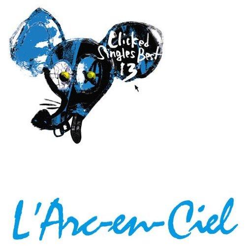 L'Arc~en~Ciel - Clicked Singles Best 13