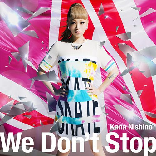 Download Kana Nishino - We Don't Stop [Single]