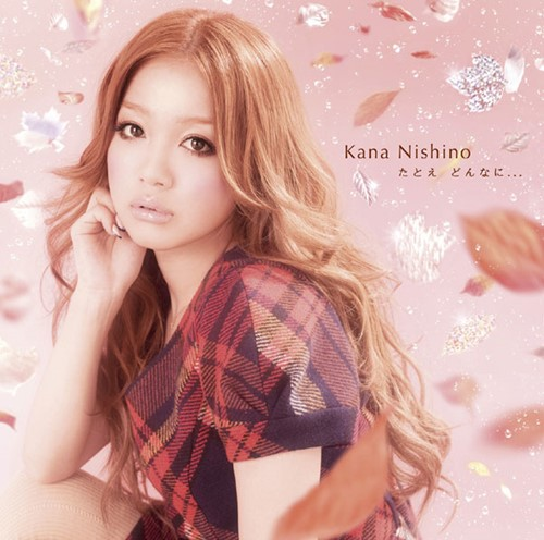 Download Kana Nishino - Tatoe Donna ni... [Single]