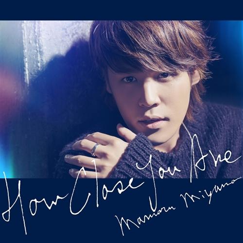 Mamoru Miyano – HOW CLOSE YOU ARE