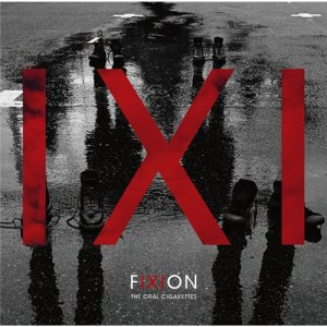 THE ORAL CIGARETTES – FIXION [Album]