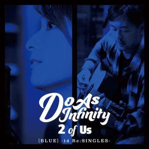 Do As Infinity – 2 of Us [BLUE] -14 ReSINGLES- [Album]
