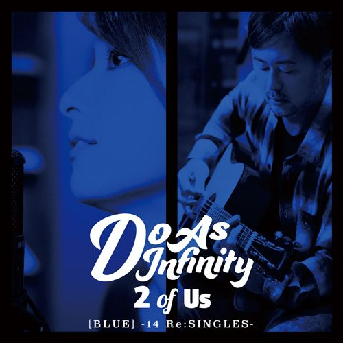 Do As Infinity - 2 of Us [BLUE] -14 ReSINGLES-