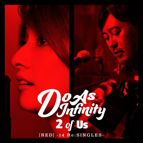 Do As Infinity - 2 of Us [RED] -14 ReSINGLES-