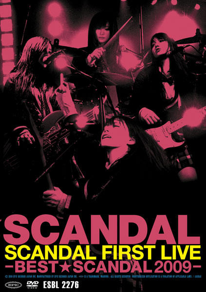 SCANDAL FIRST LIVE -BEST★SCANDAL 2009-