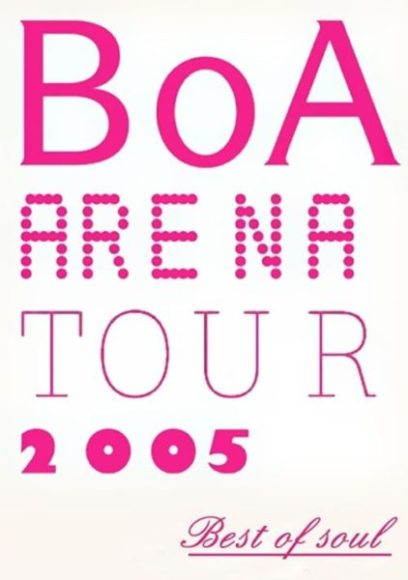 BoA ARENA TOUR 2005 -BEST OF SOUL-