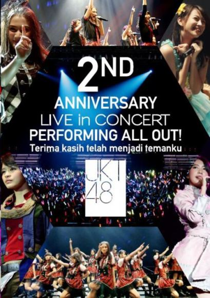 JKT48 2ND ANNIVERSARY LIVE IN CONCERT PERFORMING ALL OUT!