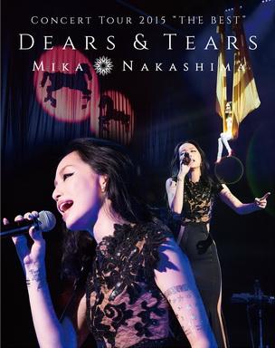 MIKA NAKASHIMA CONCERT TOUR 2015 THE BEST DEARS & TEARS