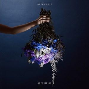 MYTH & ROID – STYX HELIX [Single]
