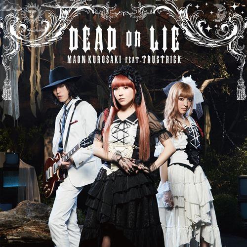 Maon Kurosaki feat. TRUSTRICK – DEAD OR LIE