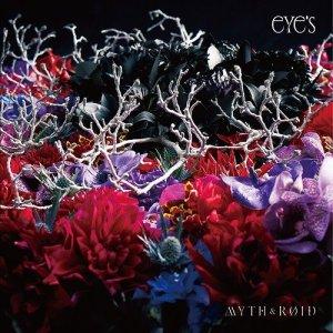 MYTH & ROID – eYe's [Album]