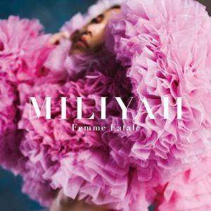 [Album] Miliyah Kato – Femme Fatale [AAC/256K/ZIP][2018.06.02]