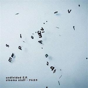[Mini Album] cinema staff x Arukara – undivided E.P. [MP3/320K/ZIP][2018.07.13]