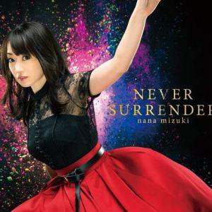 "[Single] Nana Mizuki – NEVER SURRENDER [MP3/320K/ZIP][2018.10.24] ~ ""Ken En Ken: Aoki Kagayaki"" Opening Theme"
