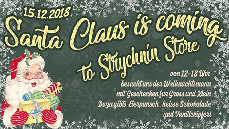 SANTA CLAUS IS COMING TO STRYCHNIN STORE