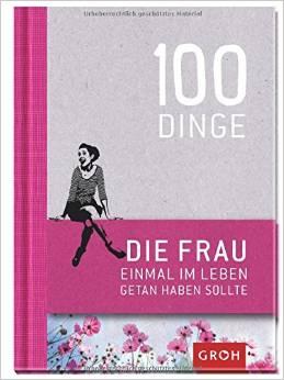 Geschenkidee Buch 100 Dinge die Frau einmal im Leben getan haben sollte