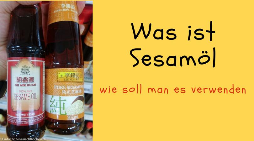 香油 (xiāngyóu) – Was ist Sesamöl und wie soll man es verwenden