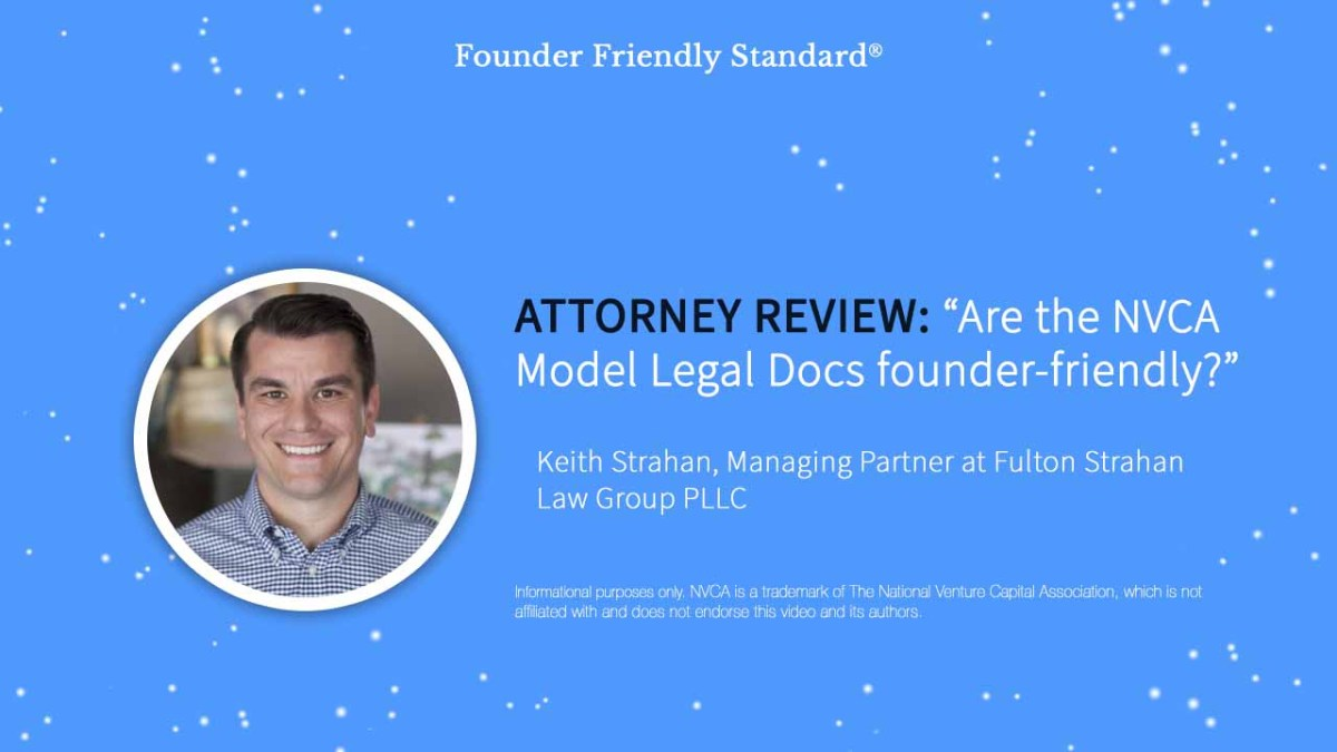Keith Strahan - Attorney comparison of NVCA Model Legal Docs to Founder Friendly Standard