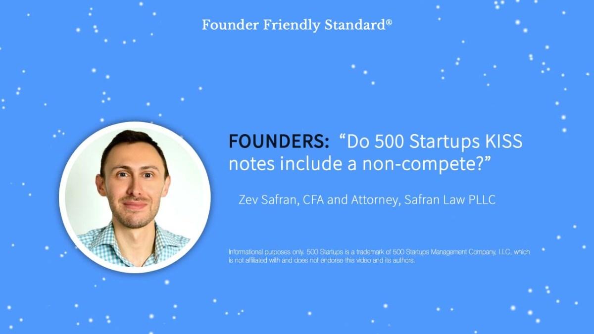 Zev Safran: Comparison of 500 Startups KISS Notes to Founder Friendly Standard