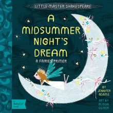 A Midsummer Night's Dream: A Fairies Primer by Jennifer Adams