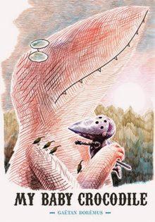 My Baby Crocodile by Gaetan Doremus