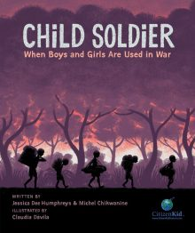 Child Soldier by Jessica Dee Humphreys and Michel Chikwanie