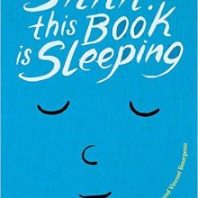 Shhh! This Book is Sleeping! by Cedric Ramadier