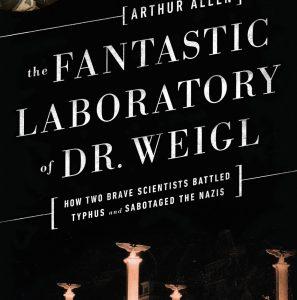 Polish Heritage: The Fantastic Laboratory of Dr. Weigl