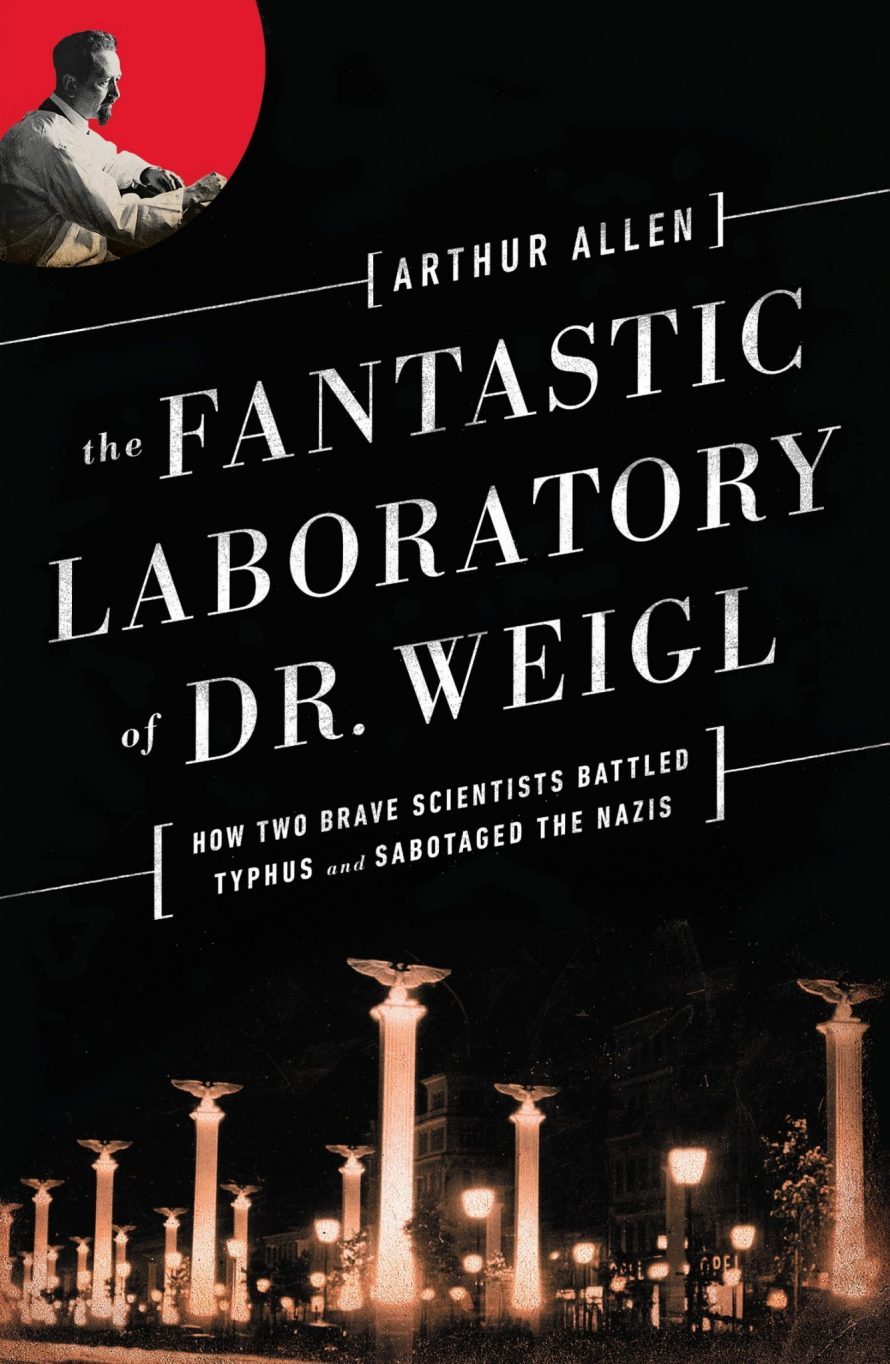 Polish Heritage: The Fantastic Laboratory of Dr. Weigl