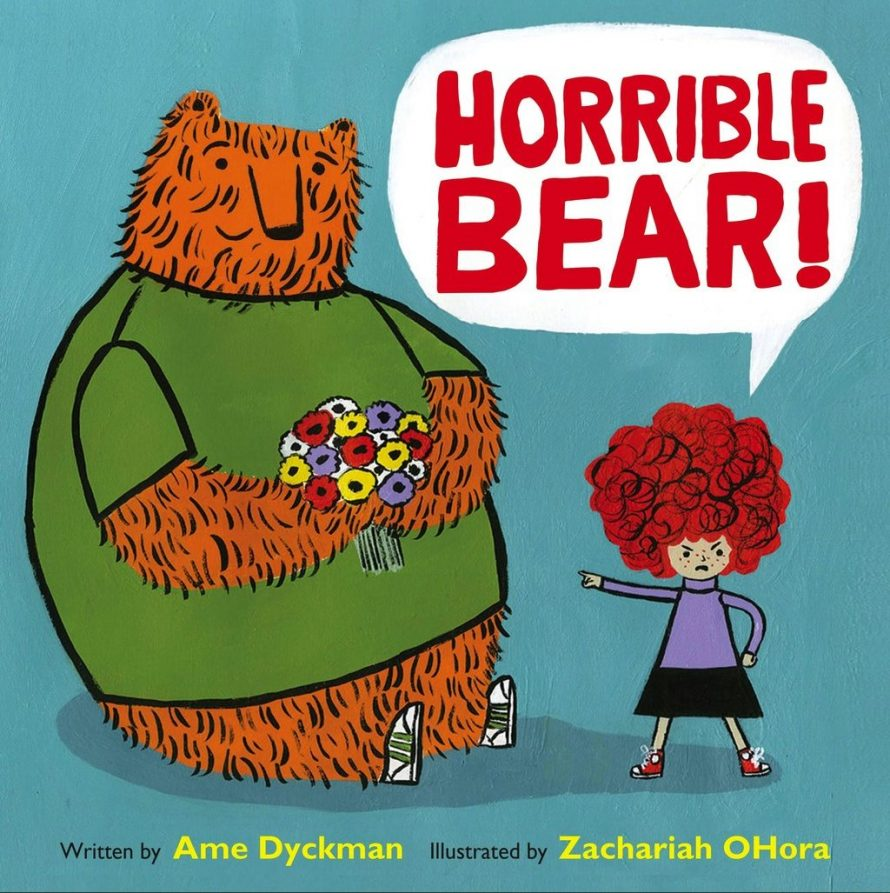 Horrible Bear! By Ame Dyckman