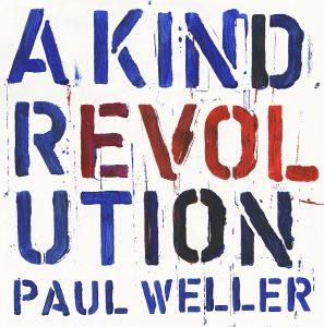 Paul Weller: A Kind Revolution